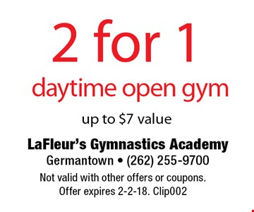 2 for 1 day time open gym up to $7 value. Not valid with other offers or coupons. Offer expires 2-2-18. Clip002