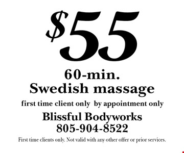 $55 60-min. Swedish massage. First time client only. By appointment only. First time clients only. Not valid with any other offer or prior services.
