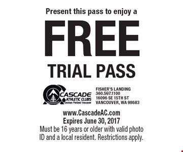 Free trial Pass. www.CascadeAC.com Expires June 30, 2017Must be 16 years or older with valid photo ID and a local resident. Restrictions apply.