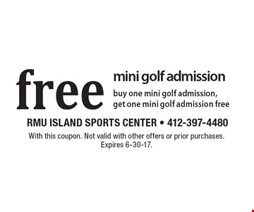 Free mini golf admission buy one mini golf admission, get one mini golf admission free. With this coupon. Not valid with other offers or prior purchases. Expires 6-30-17.