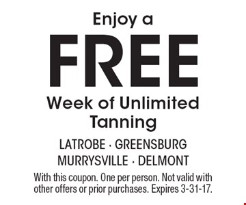 Enjoy a Free Week of Unlimited Tanning. With this coupon. One per person. Not valid with other offers or prior purchases. Expires 3-31-17.