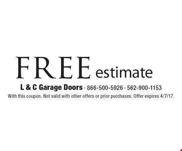 Free estimate. With this coupon. Not valid with other offers or prior purchases. Offer expires 4/7/17.