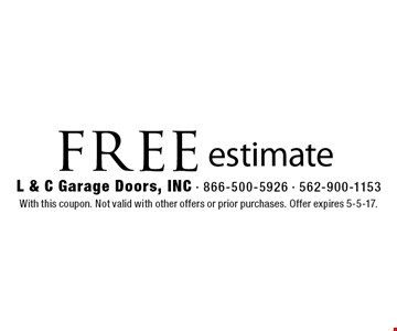 Free estimate. With this coupon. Not valid with other offers or prior purchases. Offer expires 5-5-17.