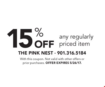 15% Off any regularly priced item. With this coupon. Not valid with other offers or prior purchases. Offer expires 5/26/17.