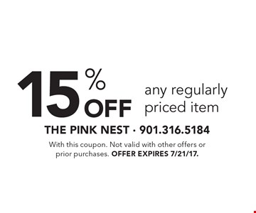 15% Off Any Regularly Priced Item. With this coupon. Not valid with other offers or prior purchases. Offer expires 7/21/17.