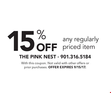 15% Off any regularly priced item. With this coupon. Not valid with other offers or prior purchases. Offer expires 9/15/17.