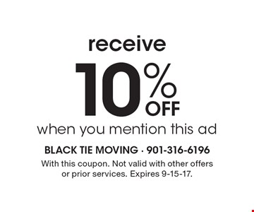 Receive 10% off when you mention this ad. With this coupon. Not valid with other offers or prior services. Expires 9-15-17.