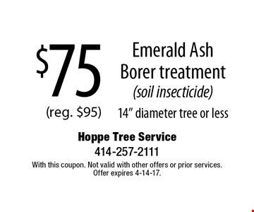 $75 Emerald Ash Borer treatment (soil insecticide) 14
