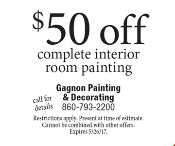 $50 off complete interior room painting. Call for details. Restrictions apply. Present at time of estimate. Cannot be combined with other offers. Expires 5/26/17.