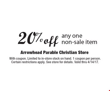 20% off any one non-sale item. With coupon. Limited to in-store stock on hand. 1 coupon per person. Certain restrictions apply. See store for details. Valid thru 4/14/17.