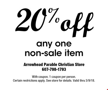 20% off any one non-sale item. With coupon. 1 coupon per person. Certain restrictions apply. See store for details. Valid thru 3/9/18.