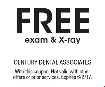 Free exam & X-ray. With this coupon. Not valid with other offers or prior services. Expires 6/2/17.