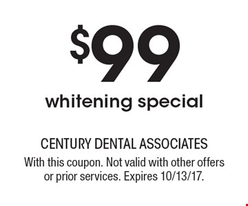 $99 whitening special. With this coupon. Not valid with other offers or prior services. Expires 10/13/17.