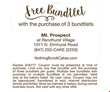 Free Bundtlet with the purchase of 3 bundtlets. Expires 9/30/17. Coupon must be presented at time of purchase. Limit only one free bundtlet with the purchase of three bundtlets per guest. Multiple free bundtlets with purchase of multiple bundtlets is not permitted. Valid only at the bakery listed. No cash value. Coupon may not be reproduced, transferred or sold, internet distribution strictly prohibited. Must be claimed in bakery during normal business hours. Not valid with any other offer.
