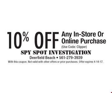 10% off Any In-Store Or Online Purchase (Use Code: Clipper). With this coupon. Not valid with other offers or prior purchases. Offer expires 4-14-17.