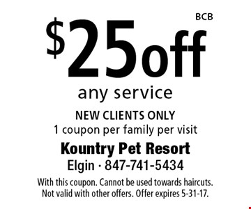 $25 off any service NEW CLIENTS ONLY1 coupon per family per visit. With this coupon. Cannot be used towards haircuts. Not valid with other offers. Offer expires 5-31-17.