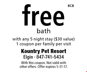 free bath with any 5 night stay ($30 value)1 coupon per family per visit. With this coupon. Not valid with other offers. Offer expires 5-31-17.