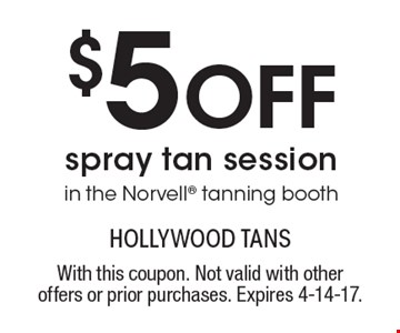 $5 Off spray tan session in the Norvell tanning booth. With this coupon. Not valid with other offers or prior purchases. Expires 4-14-17.