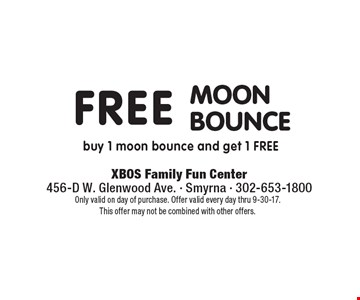 Free moon bounce. Buy 1 moon bounce and get 1 free. Only valid on day of purchase. Offer valid every day thru 9-30-17. This offer may not be combined with other offers.