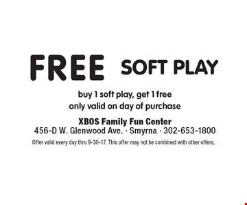 Free soft play. Buy 1 soft play, get 1 free only valid on day of purchase. Offer valid every day thru 9-30-17. This offer may not be combined with other offers.