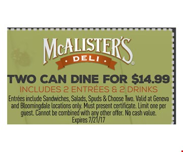 Two can dine for $14.99 includes 2 entrees & 2 drinks