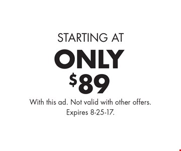 Starting At only $89 gutter cleaning. With this ad. Not valid with other offers. Expires 8-25-17.