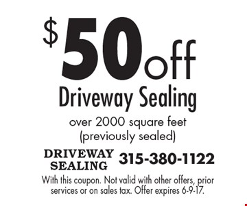 $50 off Driveway Sealing over 2000 square feet (previously sealed). With this coupon. Not valid with other offers or prior services. Offer expires 6-9-17.