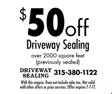 $50 off Driveway Sealing over 2000 square feet (previously sealed). With this coupon. Does not include sales tax. Not valid with other offers or prior services. Offer expires 7-7-17.