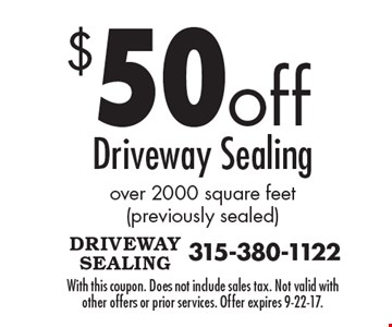 $50 off Driveway Sealing over 2000 square feet (previously sealed). With this coupon. Does not include sales tax. Not valid with other offers or prior services. Offer expires 9-22-17.