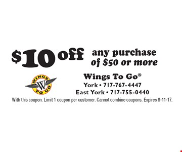 $10 off any purchase of $50 or more. With this coupon. Limit 1 coupon per customer. Cannot combine coupons. Expires 8-11-17.