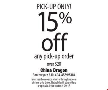PICK-UP ONLY! 15% off any pick-up order  over $20. Must mention coupon when ordering & redeem at store or to driver. Not valid with other offers or specials. Offer expires 4-30-17.