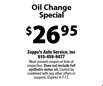 $26.95 Oil Change Special. Must present coupon at time of inspection. Does not include full synthetic motor oil. Cannot becombined with any other offers or coupons. Expires 4-7-17.