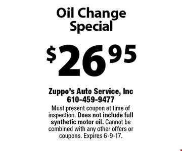 $26.95 Oil Change Special. Must present coupon at time of inspection. Does not include full synthetic motor oil. Cannot becombined with any other offers or coupons. Expires 6-9-17.
