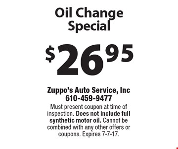 $26.95 Oil Change Special. Must present coupon at time of inspection. Does not include full synthetic motor oil. Cannot becombined with any other offers or coupons. Expires 7-7-17.