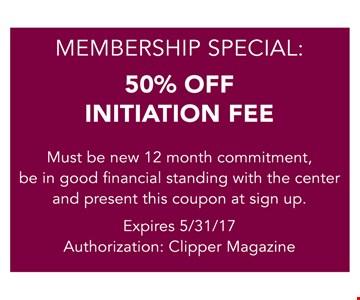 50% Off Initiation Fee