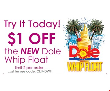 $1 Off the new Dole Whip Float.