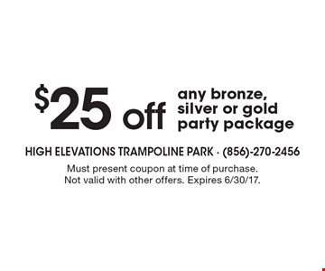 $25 off any bronze, silver or gold party package. Must present coupon at time of purchase. Not valid with other offers. Expires 6/30/17.