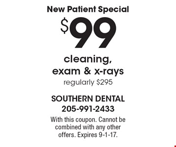 New Patient Special. $99 cleaning, exam & x-rays, regularly $295. With this coupon. Cannot be combined with any other offers. Expires 9-1-17.