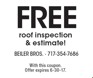 Free roof inspection & estimate!. With this coupon. Offer expires 6-30-17.