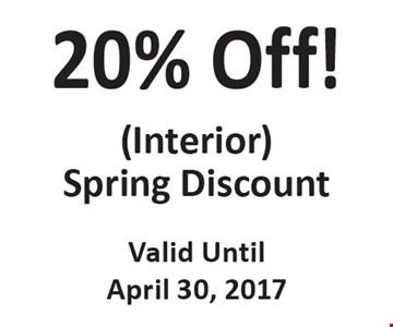 20% Off! (Interior) Spring Discount . Valid Until April 30, 2017
