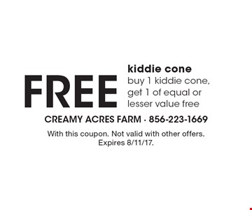 Free kiddie cone. Buy 1 kiddie cone, get 1 of equal or lesser value free. With this coupon. Not valid with other offers. Expires 8/11/17.