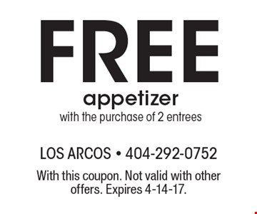 Free appetizer with the purchase of 2 entrees. With this coupon. Not valid with other offers. Expires 4-14-17.