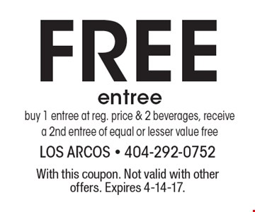 Free entree. Buy 1 entree at reg. price & 2 beverages, receive a 2nd entree of equal or lesser value free. With this coupon. Not valid with other offers. Expires 4-14-17.
