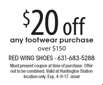 $20 off any footwear purchase over $150. Must present coupon at time of purchase. Offer not to be combined. Valid at Huntington Station location only. Exp. 4-9-17. 00048