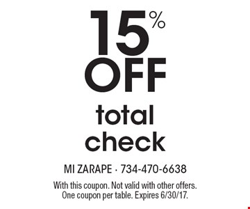 15% Off total check. With this coupon. Not valid with other offers. One coupon per table. Expires 6/30/17.