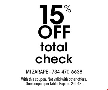 15% Off total check. With this coupon. Not valid with other offers. One coupon per table. Expires 2-9-18.