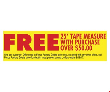 Free 25' tape Measure with Purchase over $50.00