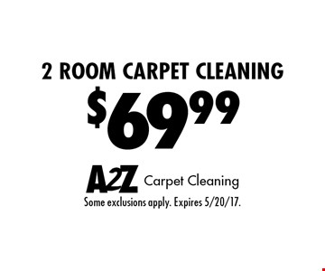 $69.99 2 Room Carpet Cleaning. Some exclusions apply. Expires 5/20/17.