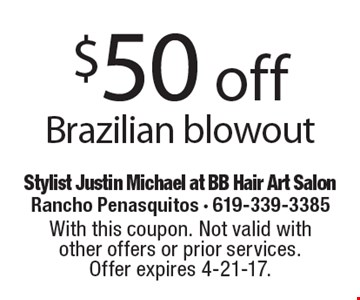 $50 off Brazilian blowout. With this coupon. Not valid with other offers or prior services. Offer expires 4-21-17.