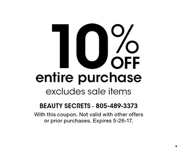 10% Off entire purchase, excludes sale items. With this coupon. Not valid with other offers or prior purchases. Expires 5-26-17.